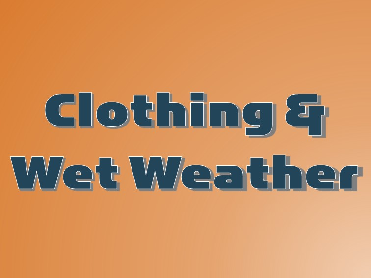 clothing & wet weather