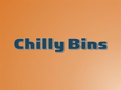 Chilly Bins